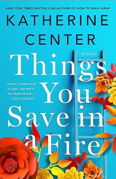 Things You Save in a Fire, Katherine Center
