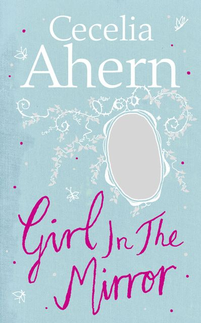 The Girl in the Mirror, Cecelia Ahern