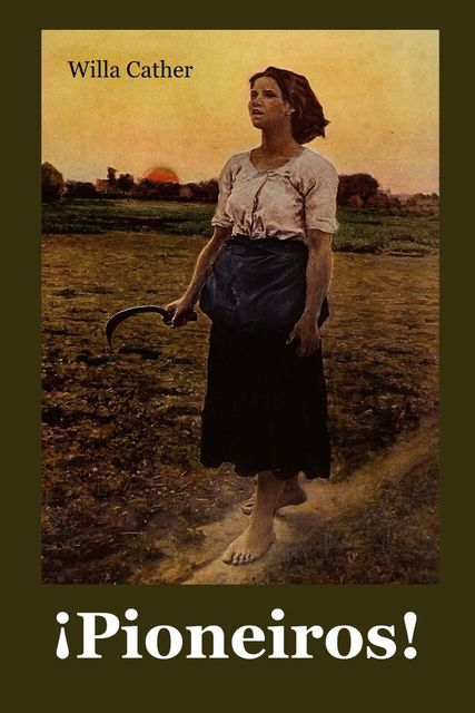 Pioneiros, Willa Cather