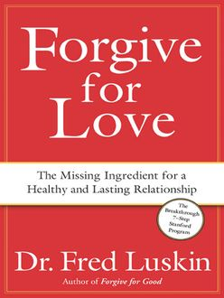 Forgive for Love, Frederic Luskin