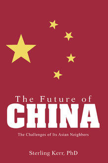 The Future of China, Sterling Kerr