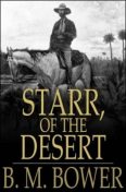 Starr, of the Desert, B.M.Bower