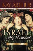 Israel, My Beloved, Kay Arthur