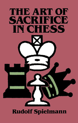The Art of Sacrifice in Chess, Rudolf Spielmann