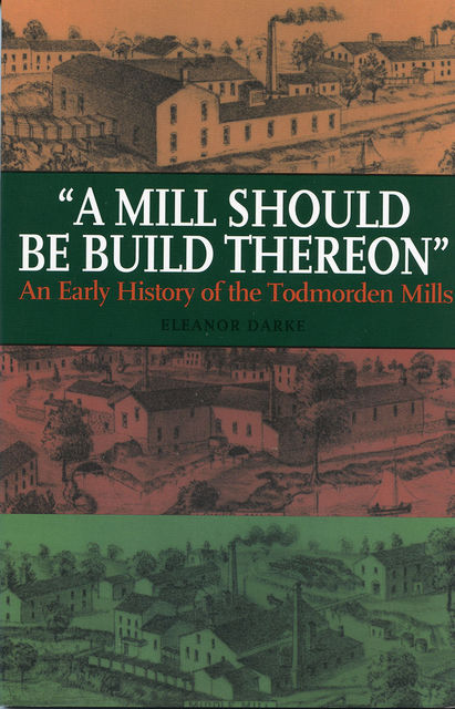 A Mill Should Be Build Thereon, Eleanor Darke