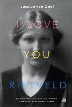 I love you, Rietveld, Jessica van Geel