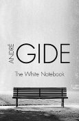 The White Notebook, André Gide
