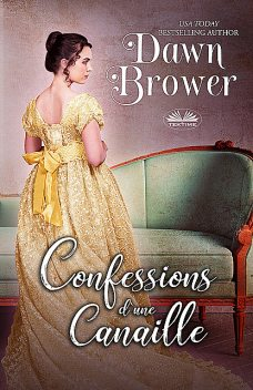 Confessions D'Une Canaille, Dawn Brower