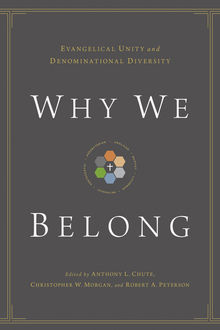 Why We Belong, Robert Peterson, Christopher Morgan, Anthony L. Chute