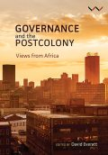 Governance and the postcolony, William Gumede, Susan Booysen, Darlene Miller, Patrick Bond, David Everatt, Anthoni van Nieuwkerk, Bongiwe Ngcobo Mphahlele, Caryn Abrahams, Chelete Monyane, Jody Cedras, Kirti Menon, Mike Muller, Nomalanga Mkhize, Pundy Pillay, Rebecca Point, Salim Latib