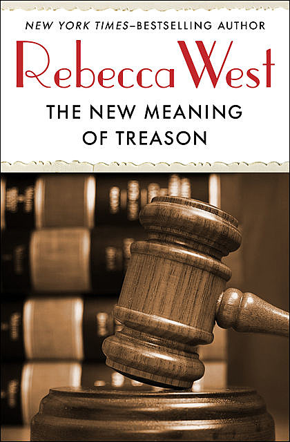 The New Meaning of Treason, Rebecca West