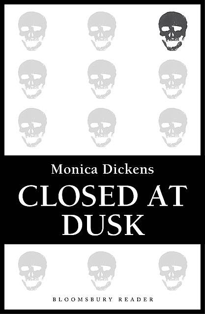 Closed at Dusk, Monica Dickens