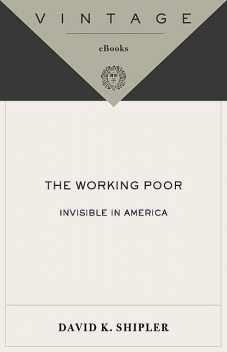 The Working Poor, David K. Shipler