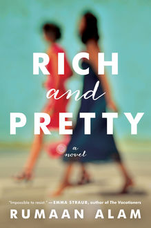 Rich and Pretty, Rumaan Alam