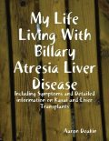 My Life Living With Billary Atresia Liver Disease, Aaron Deakin