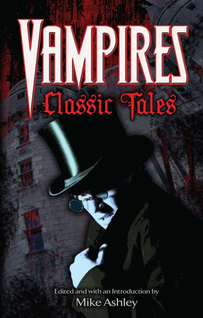 Vampires: Classic Tales, Mike Ashley