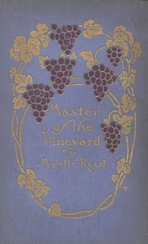 Master of the Vineyard, Myrtle Reed
