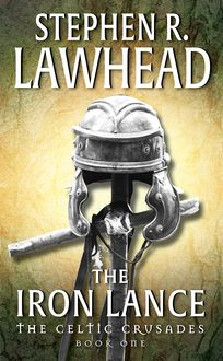 The Iron Lance, Stephen Lawhead