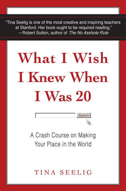 What I Wish I Knew When I Was 20, Tina Seelig