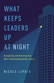 What Keeps Leaders Up at Night, Nicole Lipkin