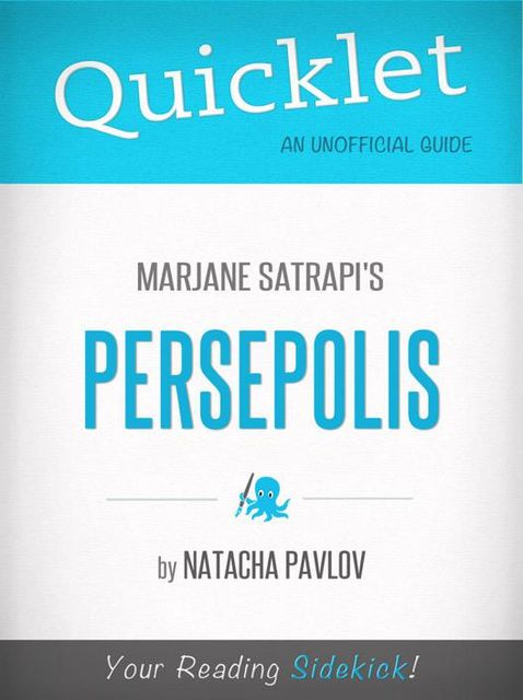 Quicklet On Marjane Satrapi S Persepolis Cliffnotes Like Summary By Natacha Pavlov Read Online On Bookmate
