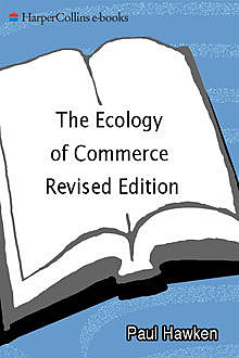 The Ecology of Commerce, Paul Hawken