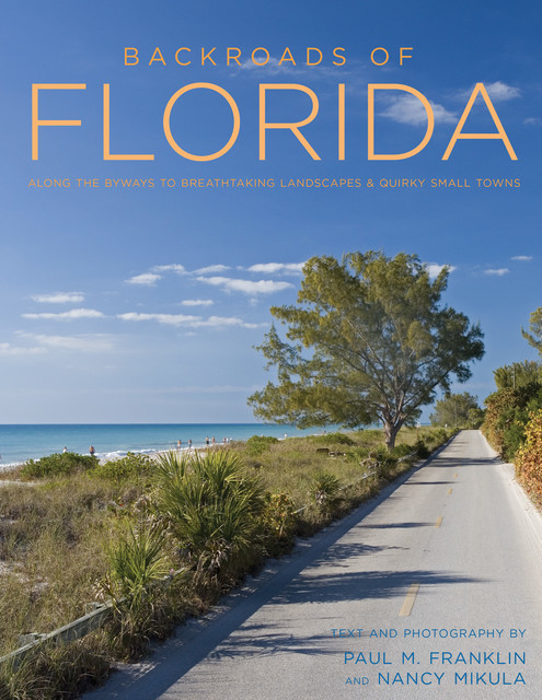 Backroads of Florida – Second Edition, Paul Franklin