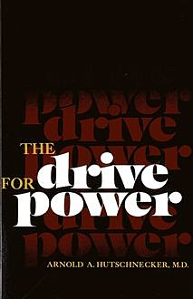 The Drive for Power, M.A. D. Hutschnecker
