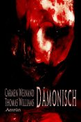 Dämonisch - Geschichten voller Horror, Thomas Williams, Carmen Weinand