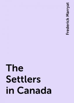 The Settlers in Canada, Frederick Marryat
