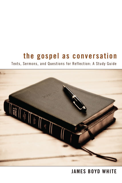 The Gospel as Conversation, James White