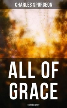 All of Grace, Charles Spurgeon