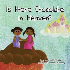Is There Chocolate in Heaven, Jennifer E. Booker
