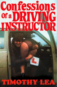 Confessions of a Driving Instructor (Confessions, Book 2), Timothy Lea