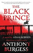 The Black Prince, Anthony Burgess, Adam Roberts