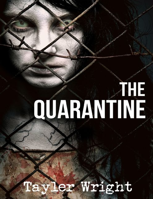 The Quarantine, Tayler Wright
