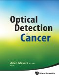 Optical Detection of Cancer, M.B.A., Arlen Meyers