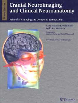 Cranial Neuroimaging and Clinical Neuroanatomy, Hans-Joachim Kretschmann, Wolfgang Weinrich