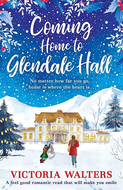 Coming Home to Glendale Hall, Victoria Walters