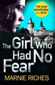The Girl Who Had No Fear, Marnie Riches