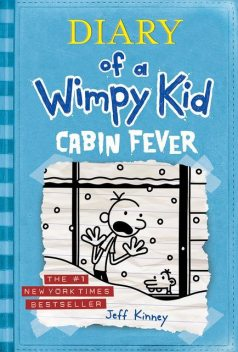 6. Diary of a Wimpy Kid – Cabin Fever, Book 6, Jeff Kinney