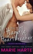 How to Handle a Heartbreaker, Marie Harte