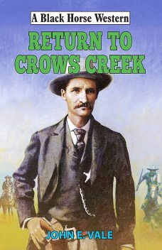 Return to Crows Creek, John E Vale