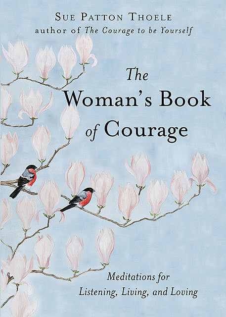 The Woman's Book of Courage, Sue Patton Thoele