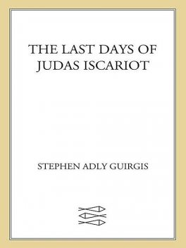 The Last Days of Judas Iscariot, Stephen Adly Guirgis