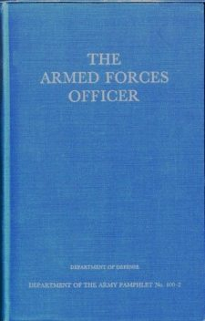 The Armed Forces Officer / Department of the Army Pamphlet 600-2, United States.Dept.of Defense