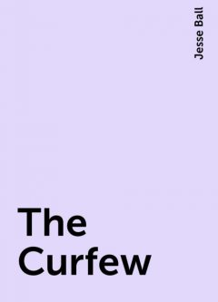The Curfew, Jesse Ball