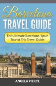 Barcelona Travel Guide, Angela Pierce