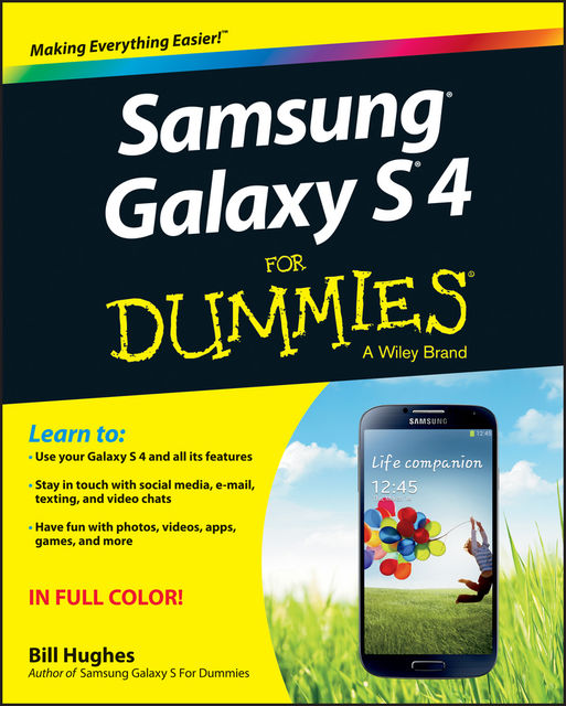 Samsung Galaxy S 4 For Dummies, Bill Hughes