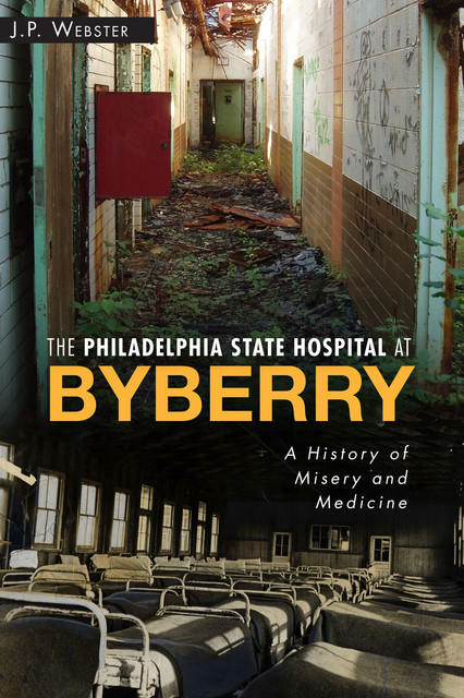 The Philly State Hospital at Byberry, John Webster